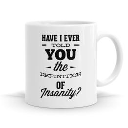 Have I Told You Mug