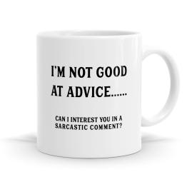 I'm Not Good At Advice Mug