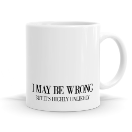 I May Be Wrong Mug