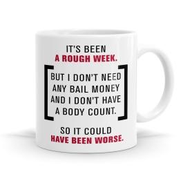 It's Been A Rough Week Mug