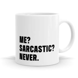 Me? Sacastic? Never Mug