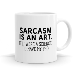 Sarcasm Is An Art Mug