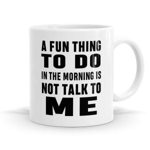 A Fun Thing To Do Mug