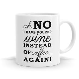 Oh No I Poured Wine Again Mug