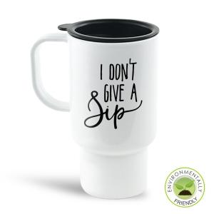Don't Give a Sip Travel Mug