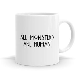 All Monsters Are Human Mug