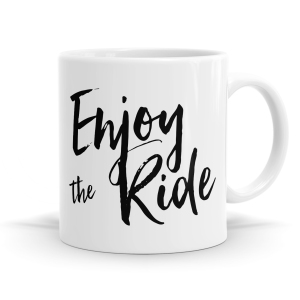 Enjoy The Ride Mug