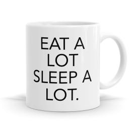 Eat A Lot Sleep A Lot Mug