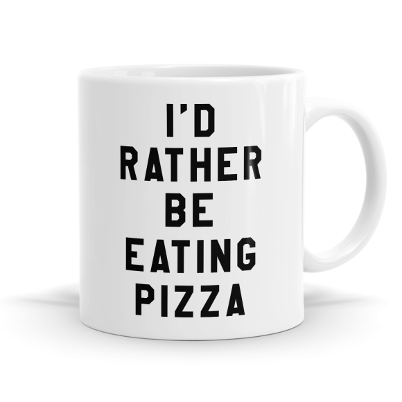 Rather Be Eating Pizza Mug