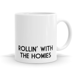 With The Homies Mug