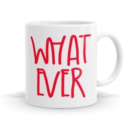 What Ever Mug