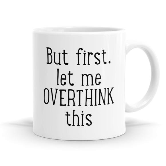 Let Me Overthink This Mug